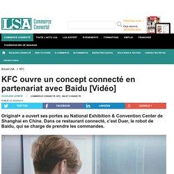 KFC ouvre un concept connecté en partenariat...