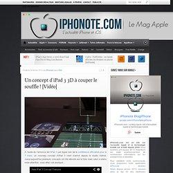 Un concept d'iPad 3 3D à couper le souffle ! [Vidéo]
