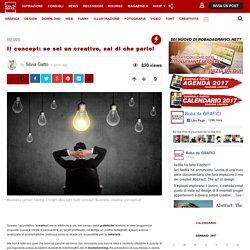 Il concept: se sei un creativo, sai di che parlo! ROBADAGRAFICI.NET