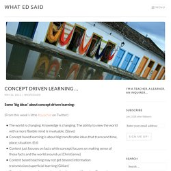 Concept driven learning… – What Ed Said