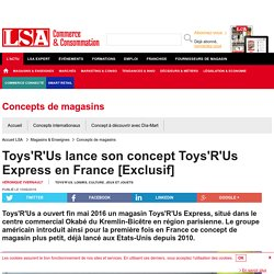 Toys'R'Us lance son concept Toys'R'Us Express... - Loisirs, culture