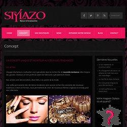 Concept – Stylazo – Franchise bijoux et accessoires de mode