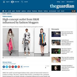 High-concept outlet from H&M influenced by fashion bloggers