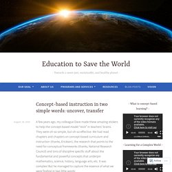 Concept-based instruction in two simple words: uncover, transfer – Education to Save the World