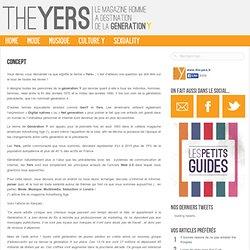 Concept et Origine - Génération Y - The Yers