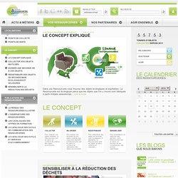 La Ressourcerie - Les Ressourceries, un réseau d'acteurs du réemploi pour une consommation écologique & équitable et pour la réduction des déchets