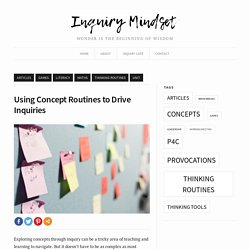 Using Concept Routines to Drive Inquiries