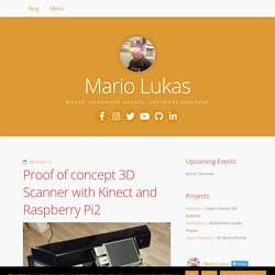 Proof of concept 3D Scanner with Kinect and Raspberry Pi2 – Mario Lukas