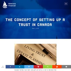 The Concept Of Setting Up A Trust In Canada
