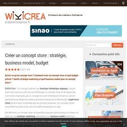 Créer un concept store : stratégie, business model, budget