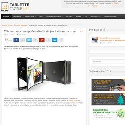 XGamer, un concept de tablette de jeu à écran incurvé. 01/04/2015