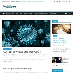 Concept of Viruses and their Origin - BlogsAndNews.com