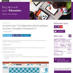 Le saviez-vous ? Un diaporama crée en quelques clics avec Concepteur Powerpoint !!!
