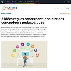 5 idées reçues concernant le salaire des concepteurs pédagogiques
