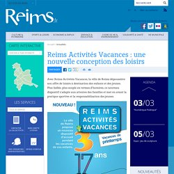 Reims Activités Vacances : une nouvelle conception des loisirs