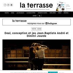 PRESSE - Deal, conception et jeu Jean-Baptiste André et Dimitri Jourde - Théâtre Nanterre Maison de la musique de Nanterre