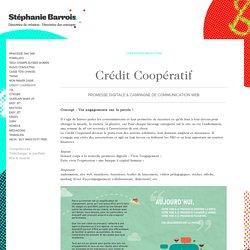 Conception Rédaction et direction de Concept - Concept campagne de communication Crédit Coopératif