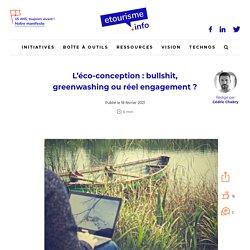 L'éco-conception : bullshit, greenwashing ou réel engagement ?