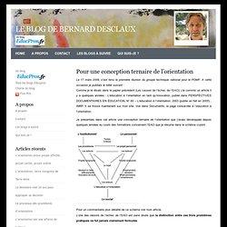 Le blog de Bernard Desclaux» Blog Archive » Pour une conception ternaire de l'orientation