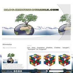 Une autre conception d'habitat, l'habitat ''autogéré'', ''participatif'' ou ''coopératif''