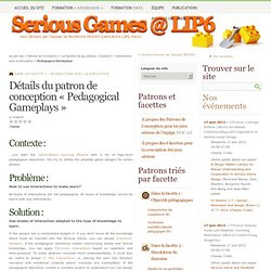 Patron de Conception : Pedagogical Gameplays - [Serious Games @ LIP6]