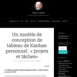 Un modèle de conception de tableau de Kanban personnel : « projets et tâches»