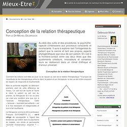 Conception de la relation thérapeutique - Mieux-Etre.org. Delbrouck Michel