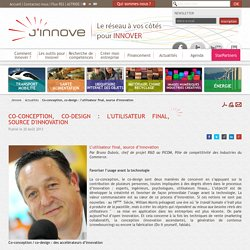 Co-conception, co-design : l'utilisateur final, source d'innovation - Actualités - Jinnove