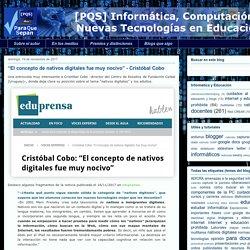 """[PQS] Para que sepan: """"El concepto de nativos digitales fue muy nocivo"""" - Cristóbal Cobo"""