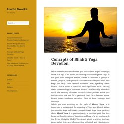 Learn Concepts of Bhakti Yoga Devotion at Iskcon Dwarka
