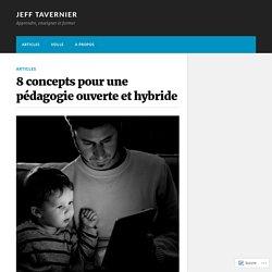 8 concepts pour une pédagogie ouverte et hybride – Jeff Tavernier