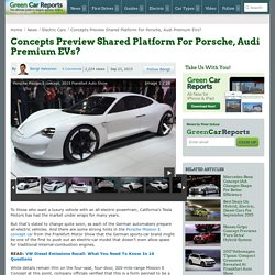 Concepts Preview Shared Platform For Porsche, Audi Premium EVs?
