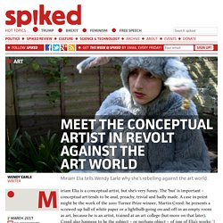 Meet the conceptual artist in revolt against the art world