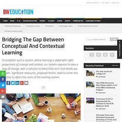 Bridging The Gap Between Conceptual And Contextual Learning - BW Education