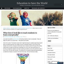 What does it look like to teach students to learn conceptually? – Education to Save the World