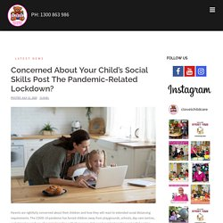Concerned About Your Child's Social Skills Post The Pandemic Lockdown