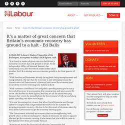 Concern that Britain's economic recovery has ground to a halt
