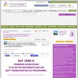 1ÈRE S SVT : PLUS DE 200 DOCUMENTS VOUS CONCERNANT : SUJETS, CORRIGES, LEXIQUES/DICTIONNAIRES...