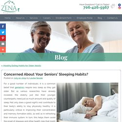 Concerned About Your Seniors' Sleeping Habits?