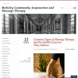 Common Types of Massage Therapy and the Health Concerns They Address