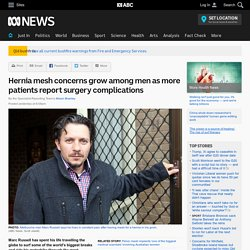 Hernia mesh concerns grow among men as more patients report surgery complications - ABC News (Australian Broadcasting Corporation)