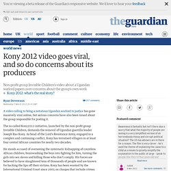 Kony 2012 video goes viral, and so do concerns about its producers