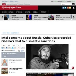 Inside the Ring: U.S. intel concerns about Russia-Cuba ties preceded Obama's sanctions deal