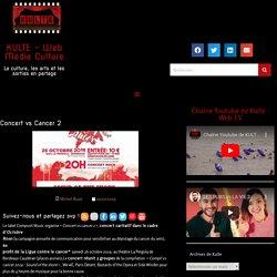 Concert vs Cancer 2 - KULTE - Web Media Culture