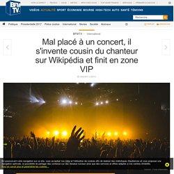Mal placé à un concert, il s'invente cousin du chanteur sur Wikipédia et finit en zone VIP