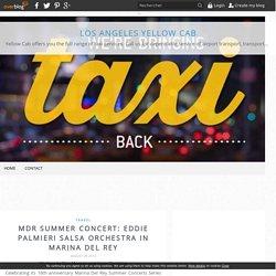 MdR Summer Concert: Eddie Palmieri Salsa Orchestra in Marina Del Rey - Los Angeles Yellow Cab
