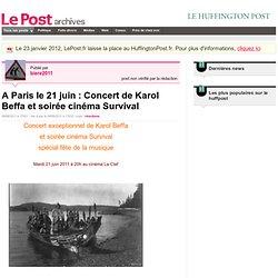 A Paris le 21 juin : Concert de Karol Beffa et soirée cinéma Survival - Les Amérindiens Wayana sur LePost.fr (17:01)