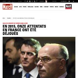 EN 2015, ONZE ATTENTATS EN FRANCE ONT ÉTÉ DÉJOUÉS