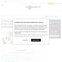 A Paris, un laboratoire d'innovation et de concertation renouvelle la participation citoyenne