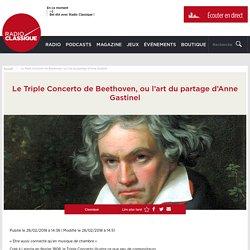 Le Triple Concerto de Beethoven, ou l'art du partage d'Anne Gastinel